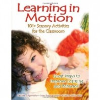 Learning in Motion 101+ Sensory Activities for the Classroom