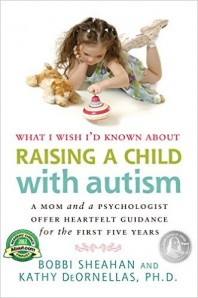 What I Wish I'd Known About Raising a Child with Autism by Bobbi Sheahan and Kathy DeOrnellas PhD