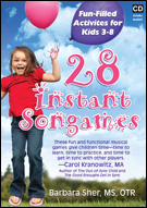 28 INSTANT Songames: Fun-Filled Activities for Kids 3-8 by Barbara Sher, M.A., OTR