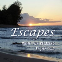 Escapes, Music for Relaxing by Jeff Gold