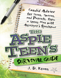The Aspie Teen&#8217;s Survival Guide &#8211; Advice on Asperger&#8217;s for Tweens, Teens, and Parents