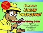You are a Social Detective: Explaining Social Thinking to Kids by Michelle Garcia Winner and Pamela Crooke