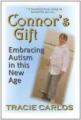 Connor's Gift: Embracing Autism in this New Age by Tracie Carlos