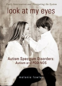 Look at my Eyes: Autism Spectrum Disorders: Autism and PDD-NOS by Melanie Fowler