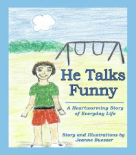 He Talks Funny: Children's Book About Childhood Apraxia of Speech