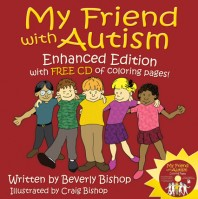 My Friend with Autism: Enhanced Edition FREE CD of Coloring Pages by Beverly Bishop