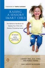 Raising a Sensory Smart Child: Helping Your Child with Sensory Processing Issues