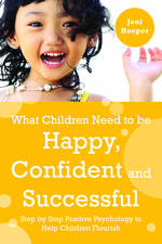 Parenting Book, What Children Need to be Happy, Confident and Successful
