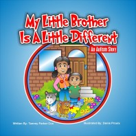 My Little Brother Is A Little Different: An Autism Story by Tammy Parker Cox