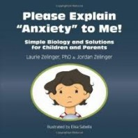 "Please Explain ""Anxiety"" to Me! Simple Biology and Solutions for Children and Parents"