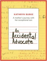 An Accidental Advocate: A Mother's Journey with Her Exceptional Son by Kathryn Burke