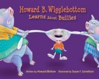Howard B. Wigglebottom Learns About Bullies by Howard Binkow