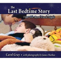 The Last Bedtime Story: That We Read Every Night by Carol Gray