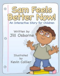Sam Feels Better Now! An Interactive Story for Children