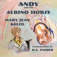 Children's Books on Disabilities: Andy and the Albino Horse Series by Mary Jean Kelso