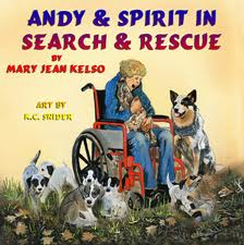 Andy & Spirit in Search & Rescue by Mary Jean Kelso children's book on disabilities