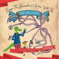 Songs for Sensational  Kids, Vol. 2: I'm Ok, Olé!