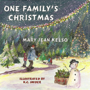 One Family's Christmas  by Mary Jean Kelso, Illustrated by K.C. Snider
