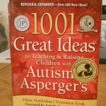 1001 Great Ideas for Teaching & Raising Children with Autism or Asperger's: Expanded 2nd Edition by Ellen Notbohm and Veronica Zysk