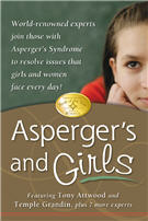 Asperger's and Girls -Featuring Tony Atwood, Temple Grandin, plus 7 more experts
