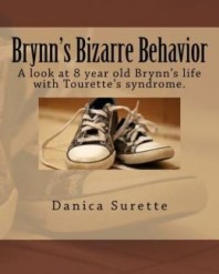 Brynn's Bizarre Behavior: A Look at 8 Year Old Brynn's Life with Tourette Syndrome