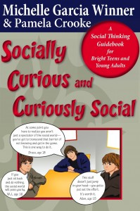 Socially Curious and Curiously Social: A Social Thinking Guidebook for Bright Teens and Young Adults  -by Michelle Garcia Winner and Pamela Crooke