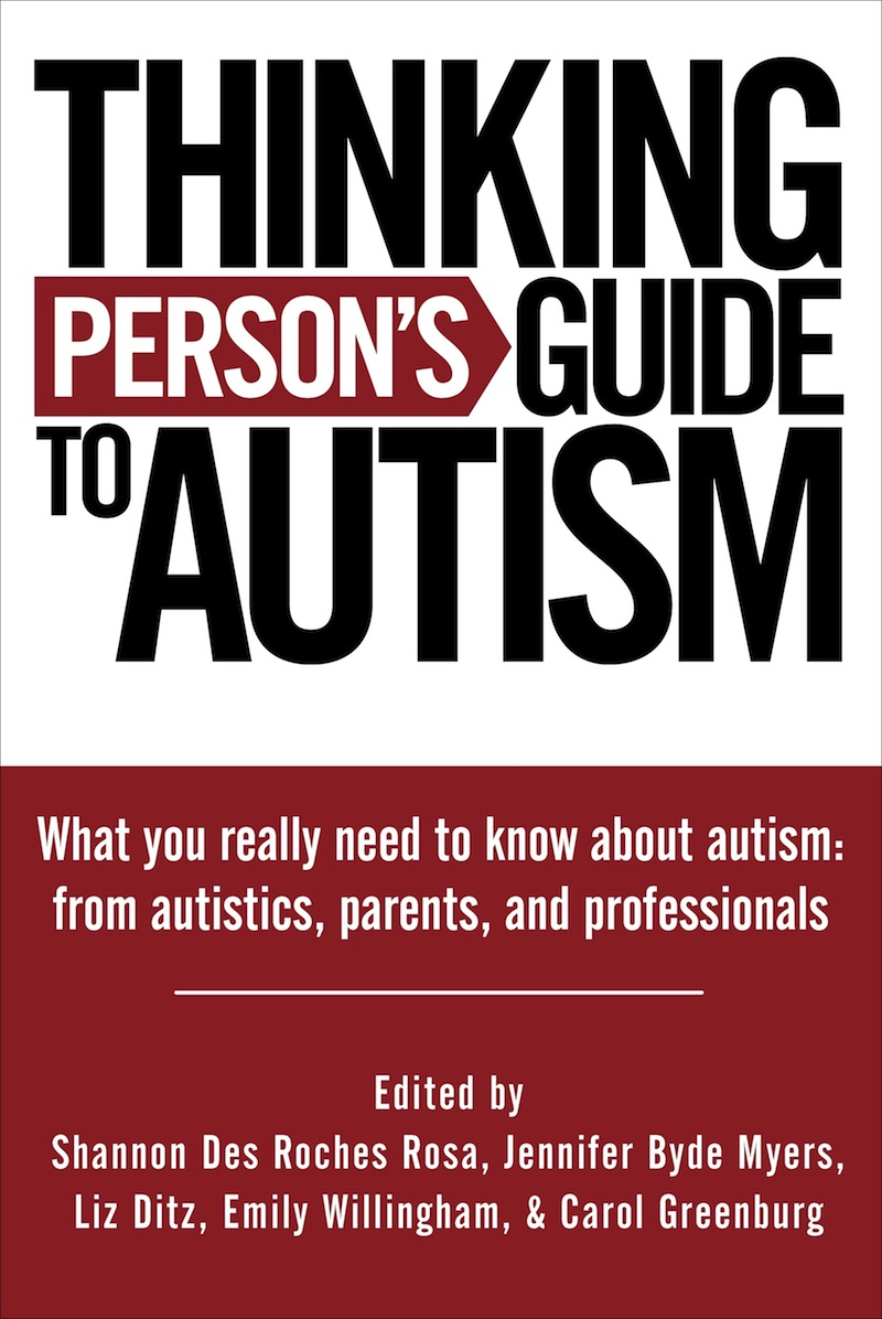 Thinking Persons Guide To Autism What You Really Need Know About From Autistics