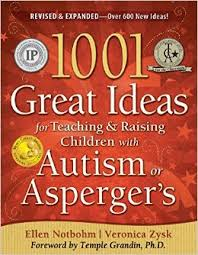 1001 Great Ideas for Teaching and Raising Children with Autism or Asperger's: EXPANDED 2nd EDITION by Ellen Notbohm