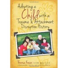 Adopting a Child with Trauma & Attachment Disruption History: