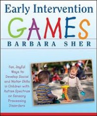 Early Intervention Games: Develop Social and Motor Skills in Children with Autism or Sensory Issues