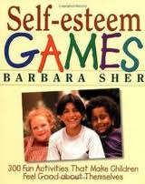 Self-esteem Games by Barbara Sher  to develop social and motor skills