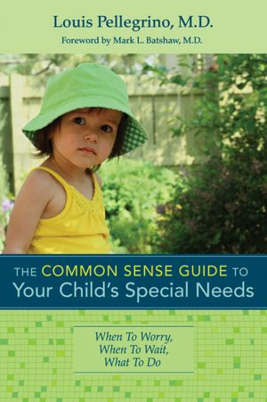 The Common Sense Guide to Your Child's Special Needs: