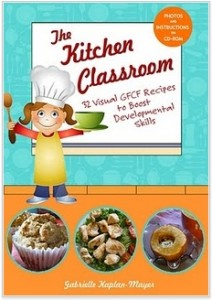 The Kitchen Classroom: 32 GFCF Recipes to Boost Developmental Skills