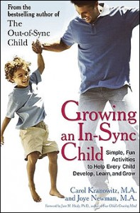 f Growing an In-Sync Child: Simple, Fun Activities to Help Every Child Develop, Learn, and Grow.