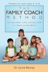The Family Coach Method: Raising Good, Kind, Ethical Kids Kindle Edition by Dr. Lynne Kenney