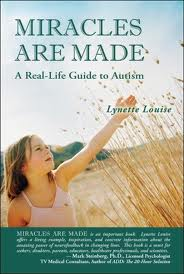 Lynette Louise author of  MIRACLES ARE MADE: A Real Life Guide to Autism