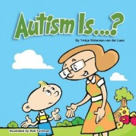 Autism Is…? Books – New Storybook Series for Children with Autism by Ymkje Wideman