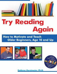 Try Reading Again: How to Motivate and Teach Older Beginners, Age 10+ by DeAnna Horstmeier,PhD
