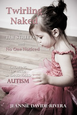 Book About Growing Up with Undiagnosed Autism – Twirling Naked in the Streets
