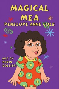 Second Children's Book in Magical Series, Magical Mea by Penelope Anne Cole