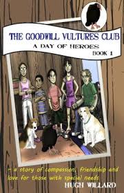 Tween Book on Acceptance of Disabilities -The Goodwill Vultures Club: A Day of Heroes by Hugh Willard