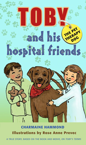 Toby the Pet Therapy Dog and His Hospital Friendsby Charmaine Hammond