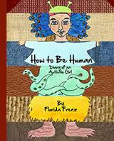 How to Be Human: Diary of an Autistic Girl by Florida Frenz