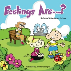 Feelings Are…? Fourth Book in Autism Is…? Series for Children with Autism by Ymkje Wideman-van der Laan
