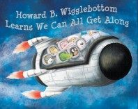 Howard B. Wigglebottom Learns We Can All Get Along – 14th Book in the Series