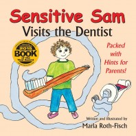 Sensitive Sam Visits the Dentist by Marla Roth-Fisch – Helps Kids with Sensory Issues