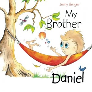 My Brother Daniel by Jenny Berger - Kids' book about a sibling with autism