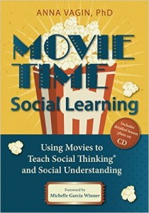 Movie Time Social Learning: Using Movies to Teach Social Thinking and Social Understanding by Anna Vagin, Ph.D. (2013)