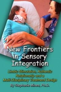 New Frontiers in Sensory Integration by Stephanie Mines Ph.D.