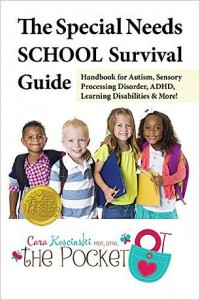 The Special Needs School Survival Guide: Handbook for Autism, Sensory Processing Disorder, ADHD, Learning Disabilities, & More! – Jun 3 2014 by Cara N. Koscinski MOT OTR/L